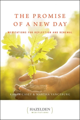 The Promise of a New Day: Meditations for Reflection and Renewal (Hazelden Meditations) Cover Image