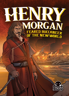 Henry Morgan: Feared Buccaneer of the New World (Pirate Tales) Cover Image