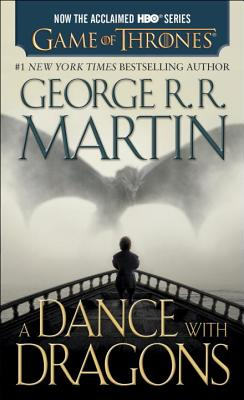 A Dance with Dragons (HBO Tie-in Edition): A Song of Ice and Fire: Book Five: A Novel Cover Image