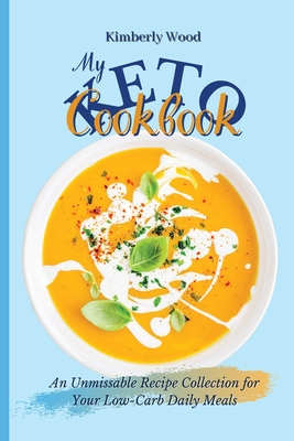 My Keto Cookbook: An Unmissable Recipe Collection for Your Low-Carb Daily Meals Cover Image