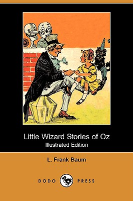 Little Wizard Stories of Oz (Illustrated Edition) (Dodo Press) Cover Image