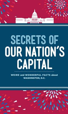 Cover for Secrets of Our Nation's Capital