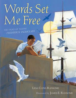 Words Set Me Free: The Story of Young Frederick Douglass Cover Image