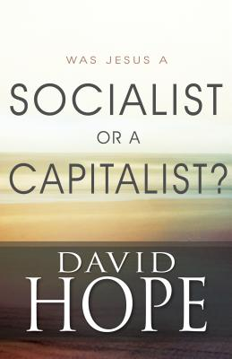 Was Jesus a Socialist or a Capitalist? Cover Image
