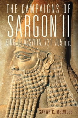 The Campaigns of Sargon II, King of Assyria, 721-705 B.C., 55 (Campaigns and Commanders #55) Cover Image