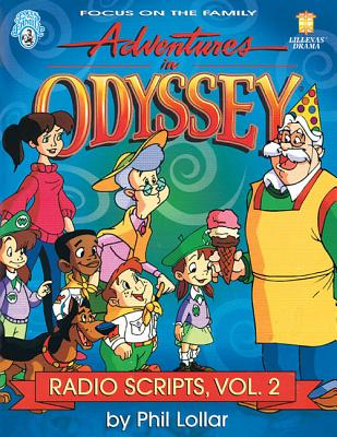 Adventures in Odyssey, Volume No. 2 (Adventures in Odyssey Radio Scripts #2) Cover Image