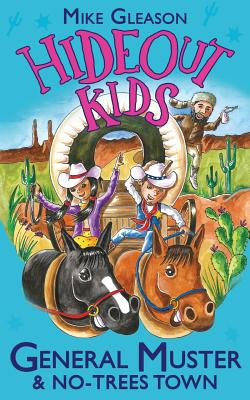 General Muster & No-Trees Town: Book 2 (Hideout Kids #2) Cover Image