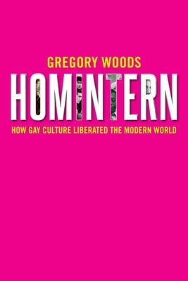 Homintern: How Gay Culture Liberated the Modern World Cover Image