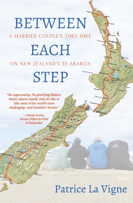 Between Each Step: A Married Couple's Thru Hike On New Zealand's Te Araroa Cover Image