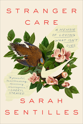 Stranger Care: A Memoir of Loving What Isn't Ours Cover Image