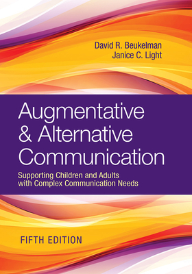 Augmentative & Alternative Communication: Supporting Children and Adults with Complex Communication Needs Cover Image