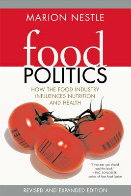 Food Politics: How the Food Industry Influences Nutrition and Health Cover Image