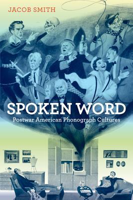 Spoken Word: Postwar American Phonograph Cultures Cover Image