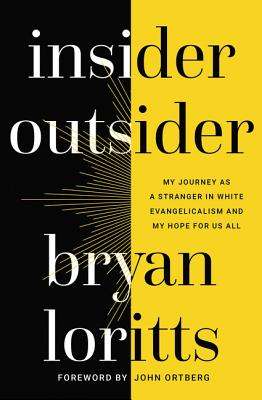Insider Outsider: My Journey as a Stranger in White Evangelicalism and My Hope for Us All Cover Image