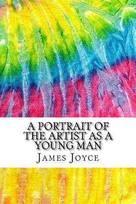 A Portrait of the Artist as a Young Man: Includes MLA Style Citations for Scholarly Secondary Sources, Peer-Reviewed Journal Articles and Critical Ess Cover Image