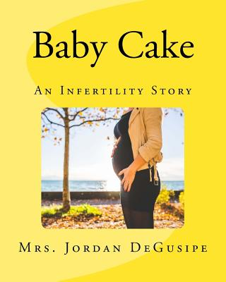 Baby Cake: An Infertility Story Cover Image