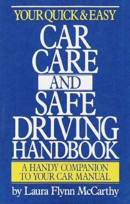 Your Quick & Easy Car Care and Safe Driving Handbook Cover