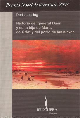 Historia del General Dann y de la Hija de Mara, de Griot y del Perro de las Nieves = The Story of General Dann and Mara's Daughter, Griot and the Snow Cover Image