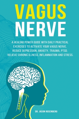 Vagus Nerve: A healing power guide with daily practical exercises to activate your vagus nerve. Reduce depression, anxiety, trauma, Cover Image
