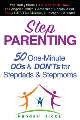 Step Parenting: 50 One-Minute DOs and DON'Ts for Stepdads and Stepmoms Cover Image