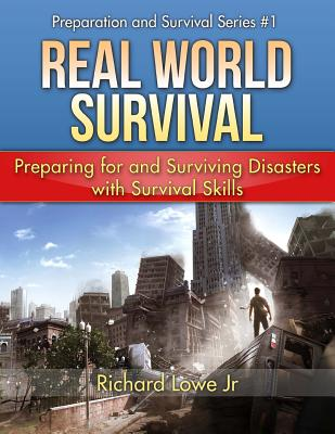 Real World Survival: Preparing for and Surviving Disasters Cover Image