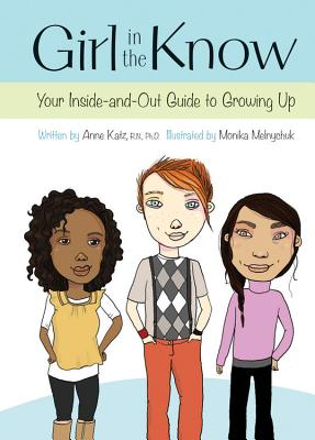Girl in the Know: Your Inside-and-Out Guide to Growing Up Cover Image