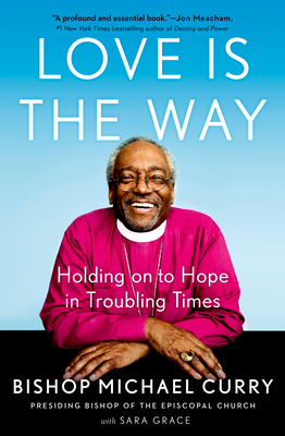Love is the Way: Holding on to Hope in Troubling Times Cover Image