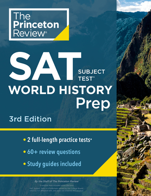 Princeton Review SAT Subject Test World History Prep, 3rd Edition: Practice Tests + Content Review + Strategies & Techniques (College Test Preparation) Cover Image