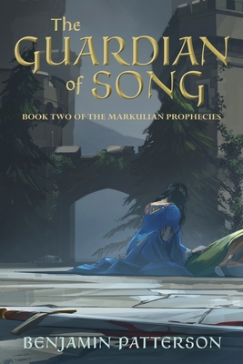 The Guardian of Song: Book Two of the Markulian Prophecies Cover Image