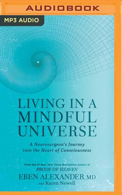 Living in a Mindful Universe: A Neurosurgeon's Journey Into the Heart of Consciousness Cover Image