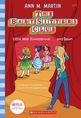 Little Miss Stoneybrook...and Dawn (Baby-sitters Club #15) (Library Edition) (The Baby-Sitters Club #15) Cover Image