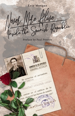 Never More Alive: Inside the Spanish Republic Cover Image
