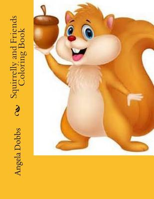 Squirrelly and Friends ColoringBook Cover Image