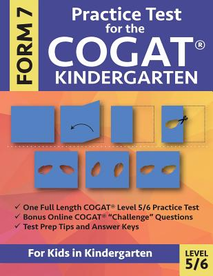 Practice Test for the CogAT Kindergarten Form 7 Level 5/6: Gifted and Talented Test Prep for Kindergarten, CogAT Kindergarten Practice Test; CogAT For Cover Image
