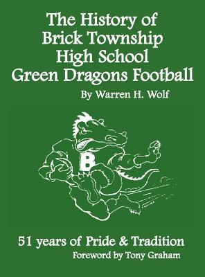 The History of Brick Township High School Football: 51 Years of Pride & Tradition Cover Image