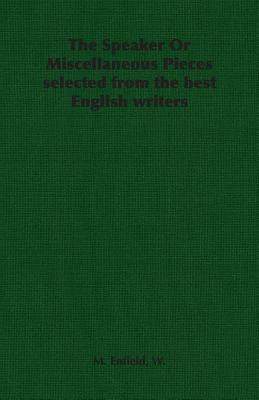 Cover for The Speaker or Miscellaneous Pieces Selected from the Best English Writers