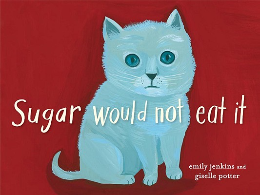 Sugar Would Not Eat It Cover