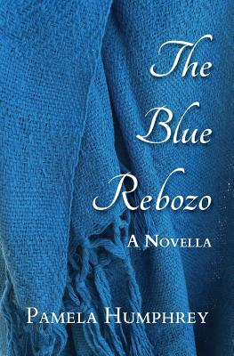 The Blue Rebozo: A Novella Cover Image