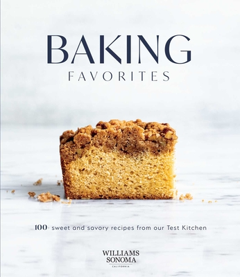 Baking Favorites: 100+ Sweet and Savory Recipes from Our Test Kitchen Cover Image