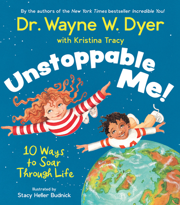 Unstoppable Me!: 10 Ways to Soar Through Life Cover Image