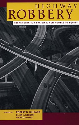 Highway Robbery: Transportation, Racism & New Routes to Equity Cover Image