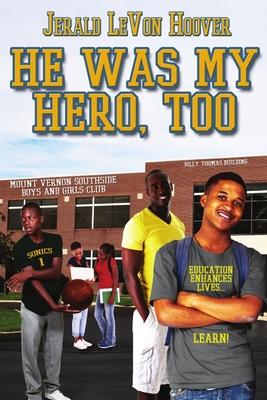 He Was My Hero, Too: The Hero Book Series 2 Cover Image