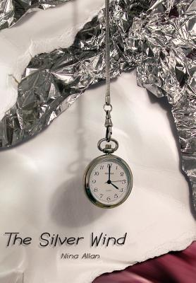 The Silver Wind: Four Stories of Time Disrupted Cover Image