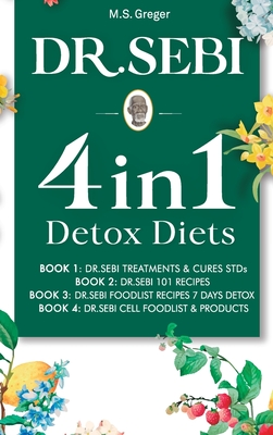 Dr. Sebi 4 in 1: Detox Diets, 101 Recipes, Cures, Treatments and Products Cover Image
