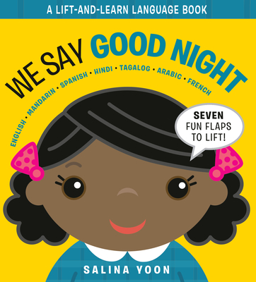 We Say Good Night (A Lift and Learn Language Book) Cover Image