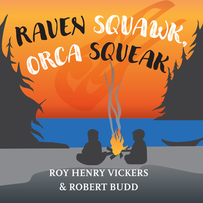 Raven Squawk, Orca Squeak (First West Coast Books #4) Cover Image