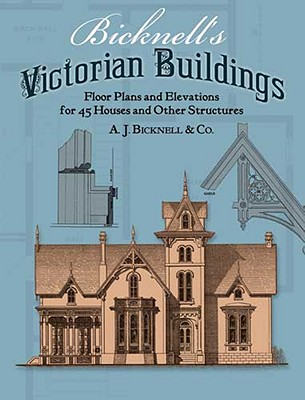 Bicknell's Victorian Buildings (Dover Architecture) Cover Image