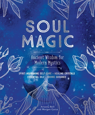 Soul Magic: Ancient Wisdom for Modern Mystics Cover Image