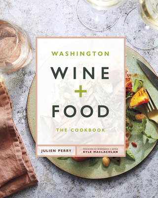 Washington Wine and Food: A Cookbook Cover Image