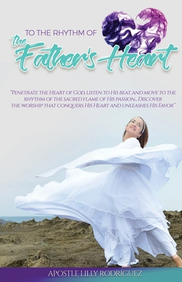 To the Rhythm of the Father's Heart: